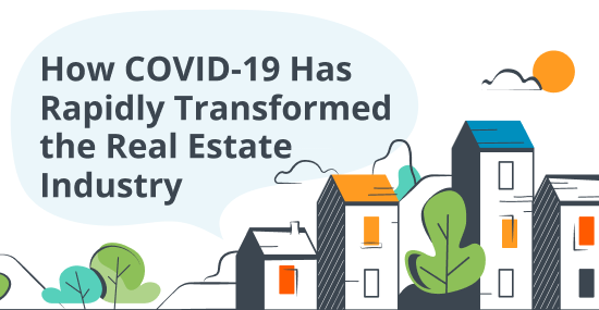 How Covid-19 Has Rapidly Transformed the Real Estate Industry